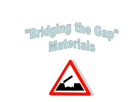 Bridging the Gap Materials.