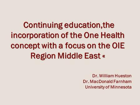Continuing education,the incorporation of the One Health concept with a focus on the OIE Region Middle East « Continuing education,the incorporation of.