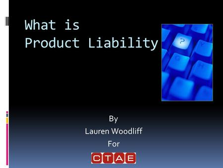 What is Product Liability By Lauren Woodliff For.