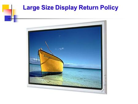 Large Size Display Return Policy. On Site Service Under the ASC On Site Service program, qualifying products within the warranty period will be serviced.