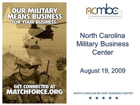 North Carolina Military Business Center August 19, 2009.