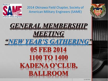 2014 Okinawa Field Chapter, Society of American Military Engineers (SAME) 11/18/20151.