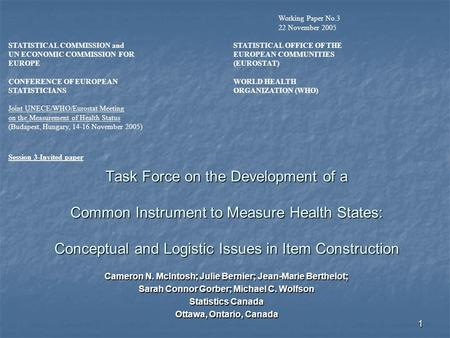 1 Task Force on the Development of a Common Instrument to Measure Health States: Conceptual and Logistic Issues in Item Construction Cameron N. McIntosh;
