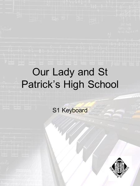 Our Lady and St Patrick's High School S1 Keyboard.