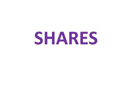 SHARES. MEANING TYPES SHARE CAPITAL TYPES OF SHARE CAPITAL.