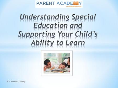 NYC Parent Academy. Parents often have misconceptions regarding their role in the IEP or education team process. They may think they: *..are less knowledgeable.