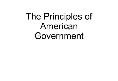 The Principles of American Government