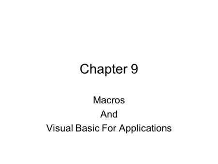 Chapter 9 Macros And Visual Basic For Applications.