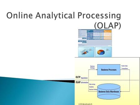 Section D.  OLAP (or Online Analytical Processing) has been growing in popularity due to the increase in data volumes and the recognition of the business.