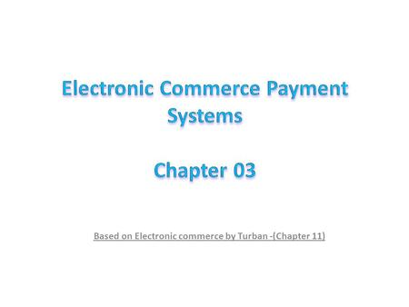 Based on Electronic commerce by Turban -(Chapter 11)