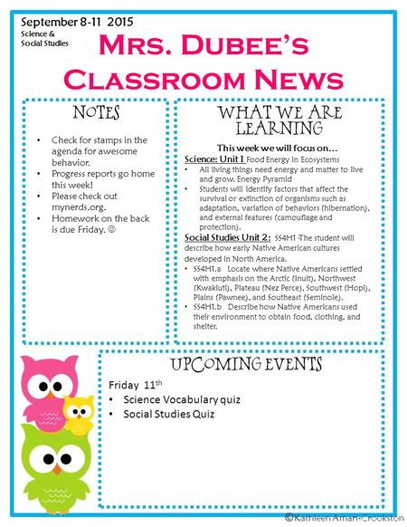 Mrs. Dubee's Classroom News September 8-11 2015 Science & Social Studies Check for stamps in the agenda for awesome behavior. Progress reports go home.