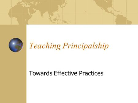 Teaching Principalship Towards Effective Practices.