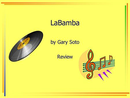 LaBamba by Gary Soto Review. 1.What had Manuel volunteered to do? Why? To perform in the school talent show by pretending to sing along with a record.