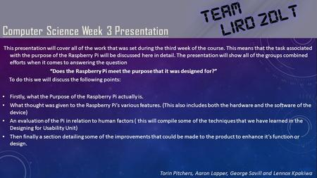 This presentation will cover all of the work that was set during the third week of the course. This means that the task associated with the purpose of.