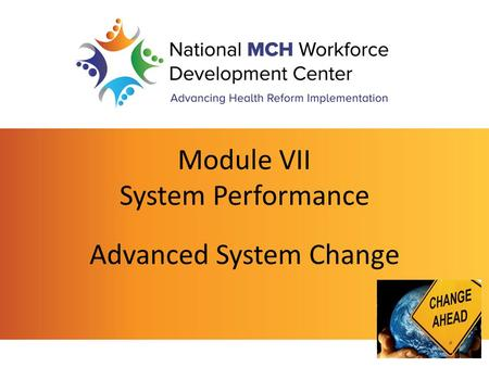 Module VII System Performance Advanced System Change.