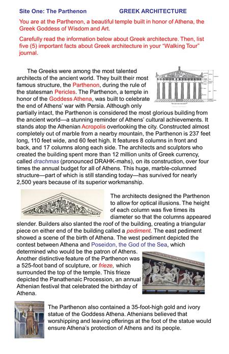 The Greeks were among the most talented architects of the ancient world. They built their most famous structure, the Parthenon, during the rule of the.