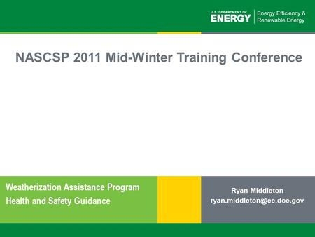 1 | Weatherization Assistance Program: The Federal Perspective (Part 1)eere.energy.gov NASCSP 2011 Mid-Winter Training Conference Weatherization Assistance.