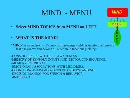 MIND FROM BRAIN Select MIND TOPICS from MENU on LEFT - ppt ...