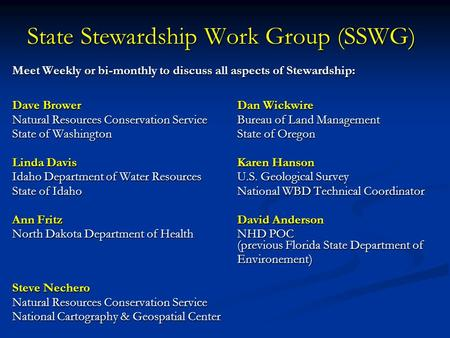 Meet Weekly or bi-monthly to discuss all aspects of Stewardship: Dave BrowerDan Wickwire Natural Resources Conservation Service Bureau of Land Management.