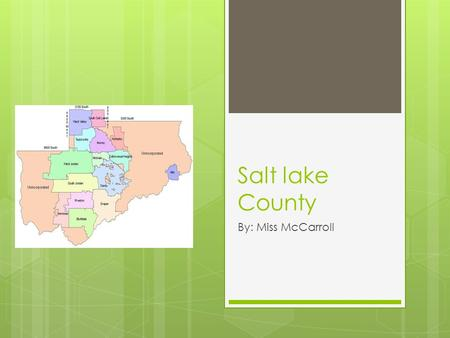 Salt lake County By: Miss McCarroll. Facts  Covers 764 square miles  As of 2010 has 1,029,655 residents  The county seat and largest city is Salt Lake.