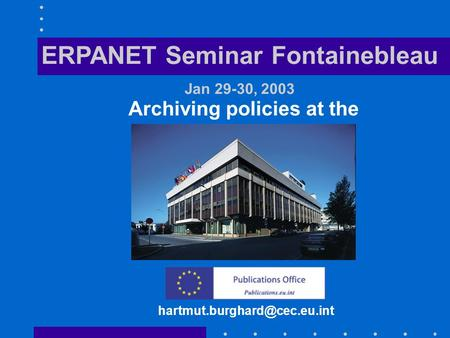 Archiving policies at the ERPANET Seminar Fontainebleau Jan 29-30, 2003