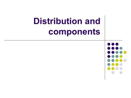 Distribution and components. 2 What is the problem? Enterprise computing is Large scale & complex: It supports large scale and complex organisations Spanning.