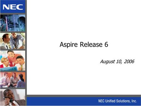 Aspire Release 6 August 10, 2006. Features Remote Conference Timers by COS Multiple ACD Delay Message Sources Station Park SMDR Enhancement SIP Station.