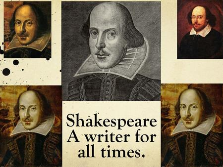 Shakespeare A writer for all times.. An introduction to the life of the:
