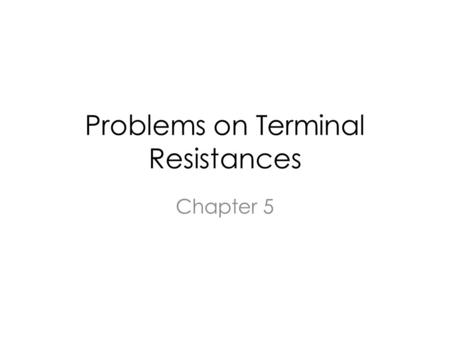 Problems on Terminal Resistances Chapter 5. Schedule 153/4TuesdayTerminal Resistance (R B, R C and R E ) L3/4Tuesday small signal model from Cadence,