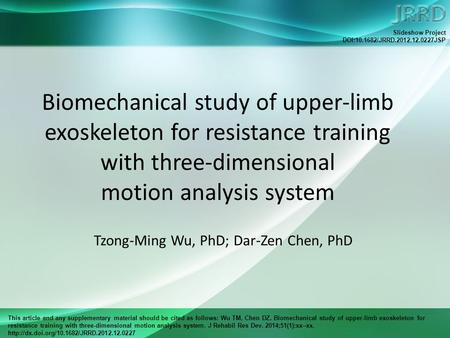 This article and any supplementary material should be cited as follows: Wu TM, Chen DZ. Biomechanical study of upper-limb exoskeleton for resistance training.