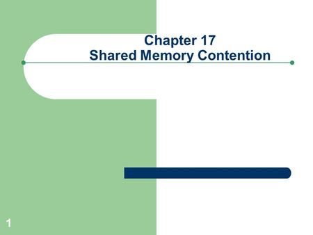 1 Chapter 17 Shared Memory Contention. 2 Overview Specifically talking about SGA – Buffer Cache – Redo Log Buffer Contention in these areas of SGA – Can.