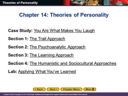Theories of Personality Original Content Copyright by HOLT McDougal. Additions and changes to the original content are the responsibility of the instructor.