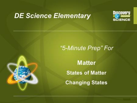 "DE Science Elementary ""5-Minute Prep"" For Matter States of Matter Changing States."