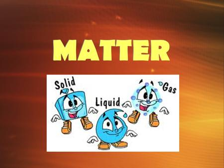 MATTER. True/False Quiz 1.Matter must have mass 2.Matter must take up space 3.Air is matter 4.Matter can be in different shapes 5.Matter can exist in.
