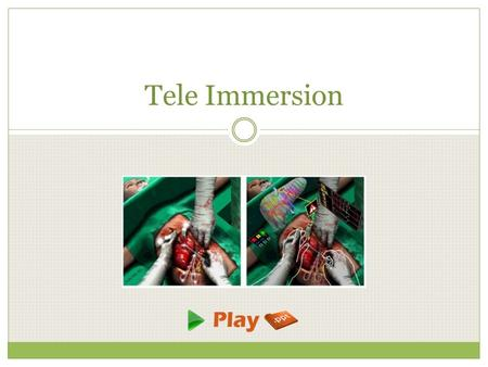 Tele Immersion. What is Tele Immersion? Tele-immersion is a technology to be implemented with Internet2 that will enable users in different geographic.