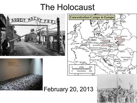 "The Holocaust February 20, 2013. Holocaust: Nazi attempt to kill all Jews Includes all Jews & ""undesirables"" –Gay; twin; gypsy; disabled (mental/ physical);"