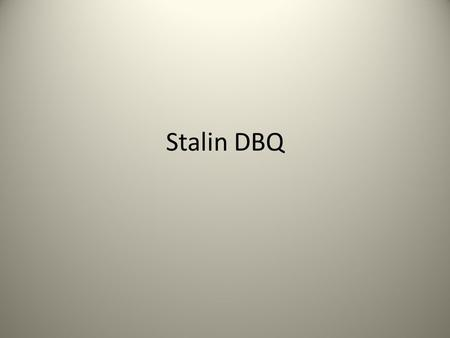 josephe stalin dbq Dbq 20 evaluating joseph stalin answerpdf free download here dbq 11: evaluating joseph stalin - hofstra people.