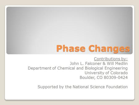 Phase Changes Contributions by: