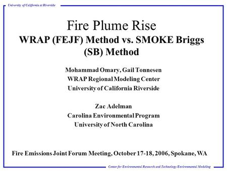 Center for Environmental Research and Technology/Environmental Modeling University of California at Riverside Fire Plume Rise WRAP (FEJF) Method vs. SMOKE.