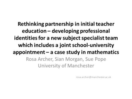 Rethinking partnership in initial teacher education – developing professional identities for a new subject specialist team which includes a joint school-university.