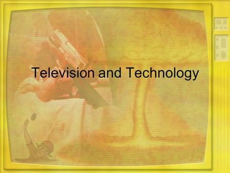 Television and Technology. The Rise of Television Mass media—means of communication that reach large audiences TV first widely available 1948 By 1960.