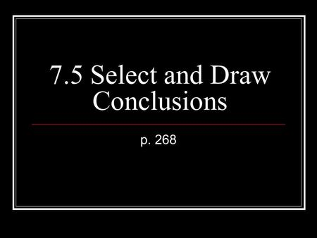7.5 Select and Draw Conclusions p. 268. Vocabulary Population: group of people that you want information about.