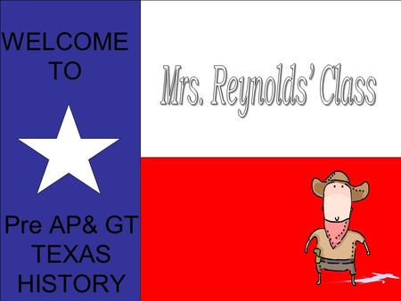 WELCOME TO Pre AP& GT TEXAS HISTORY. Pre-AP and GT classes In-depth primary source analysis DBQs (Document Based Questions) Varied assignments/projects.