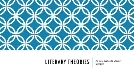 LITERARY THEORIES An Introduction to Literary Criticism.