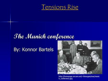 The Munich conference By: Konnor Bartels  h_conference.jpg Tensions Rise.