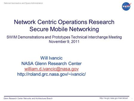 National Aeronautics and Space Administration  Glenn Research Center Networks and Architectures Branch Network Centric.