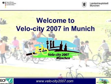 Www.velo-city2007.com Welcome to Velo-city 2007 in Munich.