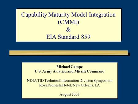Michael Campe U.S. Army Aviation and Missile Command NDIA TID Technical Information Division Symposium Royal Sonesta Hotel, New Orleans, LA August 2003.