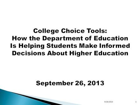 9/26/20131.  U.S. Department of Education  Michael Itzkowitz, Special Advisor Postsecondary Education 9/26/20132.