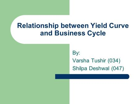 Relationship between Yield Curve and Business Cycle
